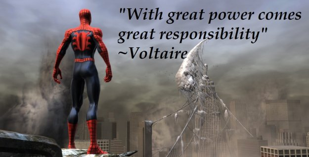 With Great Power Comes Great Responsibility - Spiderman and Voltaire Quote